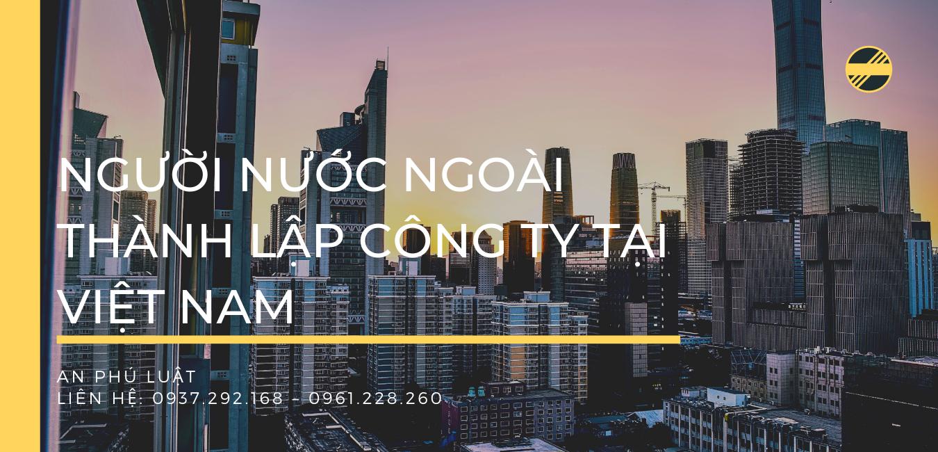 người nước ngoài thành lập công ty tại Việt Nam